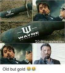 Gold Memes - vnaayne enterprises othe aeekrealm old but gold meme on me me