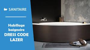 Contour De Baignoire Habillage De Baignoire Dress Code Lazer Youtube