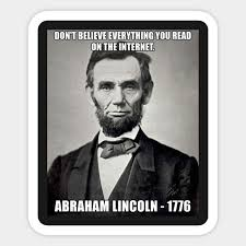 Abraham Lincoln Meme - funny abe lincoln don t believe the internet meme funny abraham