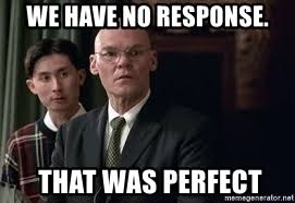 No Response Meme - we have no response that was perfect james carville old school