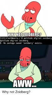 Why Not Zoidberg Meme - why not zoidberge ch jrootamanta aptitude why not zoidberg aptitude