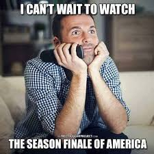 Www Meme Com - i can t wait to watch the season finale of america election2016