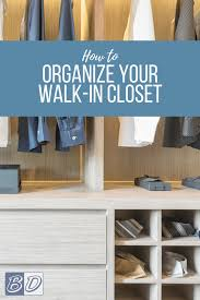 How To Organise Your Closet Small Walk In Closet Organization Ideas Budget Dumpster