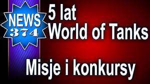 5 lat world of tanks misje i konkursy youtube