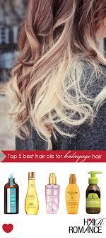 light oils for hair top five best hair oils for balayage hair hair romance