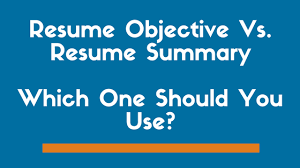 resume summary vs objective statement exactly which one to use