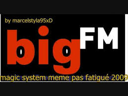 Meme Pas Fatigue - bigfm dj kore magic system meme pas fatigué 2009 youtube