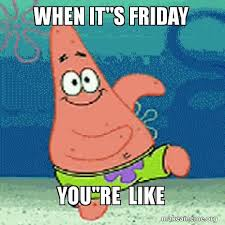 Patrick Star Meme - when it s friday meme patrick star by immakitten on deviantart