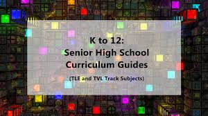 k to 12 senior high tle and tvl track curriculum guides 2017