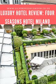 24 hours in milan and a stay at four seasons hotel milano