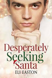 Seeking Santa Desperately Seeking Santa By Eli Easton