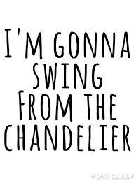 Sia Chandelier Lyrics Youtube Rihanna Swing From The Chandelier Lyrics The Phantom Of The Opera
