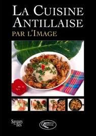 de cuisine antillaise la cuisine antillaise par l image librairie martinique