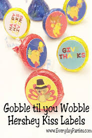 gobble til you wobble thanksgiving hershey labels everyday