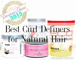 Best Natural Hair Products by The Mane Objective Christina U0027s Choice 2015 Best Curl Definers