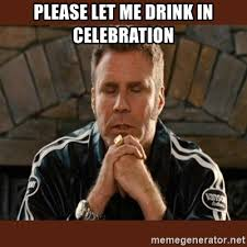 Celebration Meme - please let me drink in celebration dear sweet tiny baby jesus