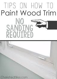 tips on how to paint wood trim cherished bliss