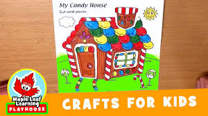 candy house craft for kids maple leaf learning playhouse youtube
