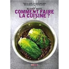 faire un livre de cuisine comment faire la cuisine broché olivier nasti achat livre