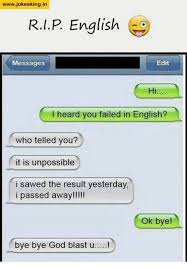 Failed Text Message Memes Com - wwwjokesking in rip english messages edit hi l heard you failed in