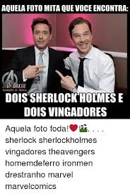 Sherlock Holmes Memes - aquela foto mita quevoce encontra avengers 0f brasil dois sherlock