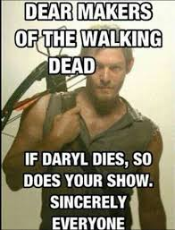 If Daryl Dies We Riot Meme - if daryl dies we riot facts quotes and relatable っ