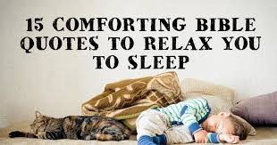 Bible Verse For Comfort 15 Comforting Bible Quotes To Relax You To Sleep Christianquotes