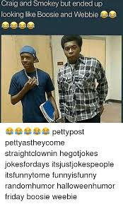 Friday Smokey Memes - craig and smokey but ended up looking like boosie and webbie