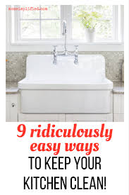 Kitchen Cleaning Tips 9 Ridiculously Easy Ways To Keep Your Kitchen Clean Without Trying