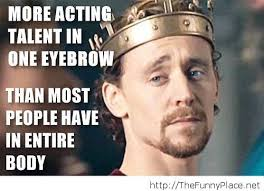 Tom Hiddleston Memes - pure talent for tom hiddleston thefunnyplace