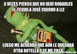 Jose Cuervo Meme - a veces pienso que no deb祗 robarles el tequila jos礬 cuervo a liz
