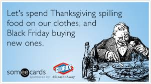 let s spend thanksgiving spilling food on our clothes and black