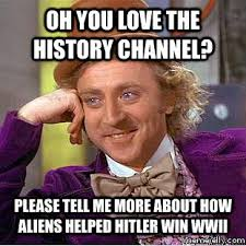 History Channel Memes - playing fast loose with history frock flicks