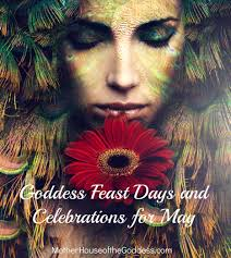 goddess feast days and celebrations for may 2015