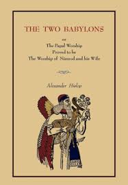 the two babylons the two babylons by hislop paperback barnes noble