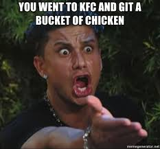 Kfc Bucket Meme - you went to kfc and git a bucket of chicken pauly d meme generator