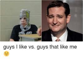 Guys Be Like Meme - guys i like vs guys that like me funny meme on sizzle