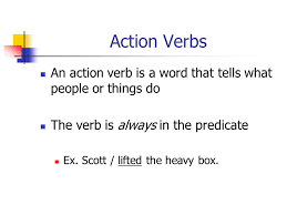 verbs chapter 3 action verbs an action verb is a word that tells