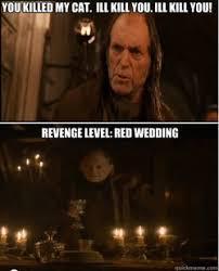 Red Wedding Meme - revenge level red wedding imgur