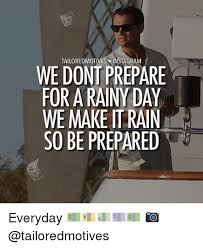 Rainy Day Meme - 25 best memes about make it rain make it rain memes