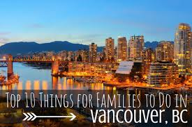 top 10 things to do in vancouver columbia for families
