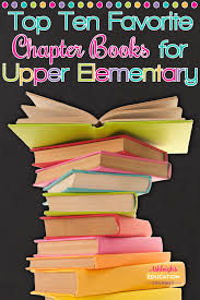 top ten favorite chapter books for upper elementary ashleigh u0027s