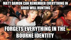 Good Will Hunting Meme - matt damon can remember everything in good will hunting forgets