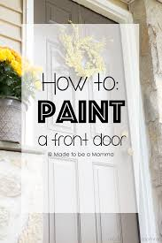 how to paint a front door made to be a momma