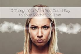 mother in law 10 things you wish you could say to your mother in law wehavekids