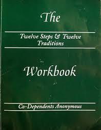 the twelve steps u0026 twelve traditions workbook of co dependents
