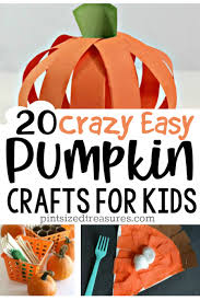 20 crazy easy pumpkin crafts for kids pint sized treasures