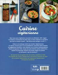 livre de cuisine pour tous les jours livre cuisine végétarienne pour tous les jours 180 recettes