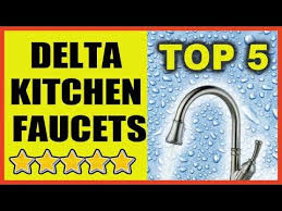 Delta Kitchen Faucets Reviews 5 Best Delta Kitchen Faucets Kitchen Faucets Reviews Youtube