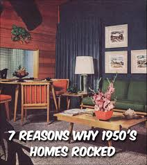 50s Design 7 Reasons Why 1950 U0027s Homes Rocked
